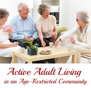 Active Adult Living in an Age-Restricted Community